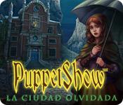 PuppetShow: La Ciudad Olvidada