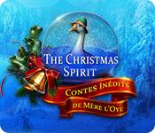 The Christmas Spirit: Contes Inédits de Mère l'Oye