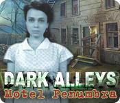 Dark Alleys: Motel Penumbra