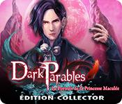 Dark Parables: Le Portrait de la Princesse Maculée Édition Collector