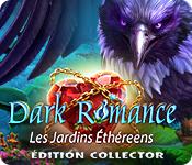 Dark Romance: Les Jardins Éthéreens Édition Collector