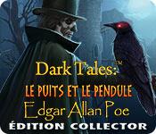 Dark Tales: Le Puits et le Pendule Edgar Allan Poe Édition Collector