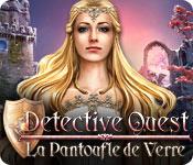 Detective Quest: La Pantoufle de Verre