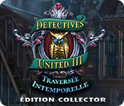 Detectives United: Traversée Intemporelle Édition Collector