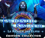 Enchanted Kingdom: Le Retour des Elfes Édition Collector