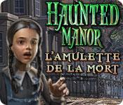 Haunted Manor: L'Amulette de la Mort
