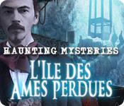 Haunting Mysteries: L'Ile des Ames Perdues