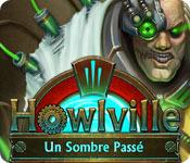 Howlville: Un Sombre Passé