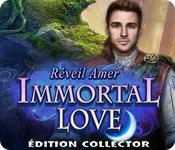 Immortal Love: Réveil Amer Édition Collector