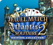 Jewel Match Solitaire: Atlantis 2 Édition Collector