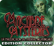 Macabre Mysteries: La Malédiction du Théâtre Nightingale Edition Collector
