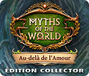 Myths of the World: Au-delà de l'Amour Édition Collector