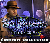 Noir Chronicles: City of Crime Édition Collector