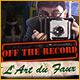 Off The Record: L'Art du Faux