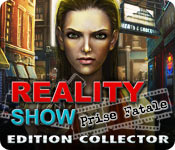 Reality Show: Prise Fatale Edition Collector