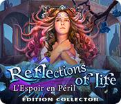 Reflections of Life: L'Espoir en Péril Édition Collector