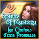 Spirits of Mystery: Les Chaînes d'une Promesse