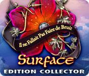 Surface: Il ne Fallait Pas Faire de Bruit Edition Collector