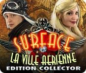 Surface: La Ville Aérienne Edition Collector