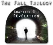 The Fall Trilogy Chapitre 3: Révélation
