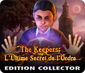 The Keepers: L'Ultime Secret de l'Ordre Edition Collector