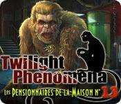 Twilight Phenomena: Les Pensionnaires de la Maison n° 13
