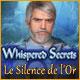 Whispered Secrets: Le Silence de l'Or