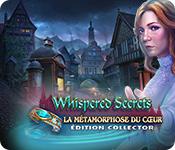 Whispered Secrets: La Métamorphose du Cœur Édition Collector