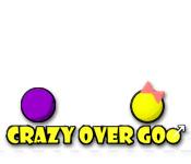 Crazy Over Goo